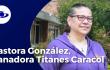 Pastora Gonzáles - Titanes Caracol