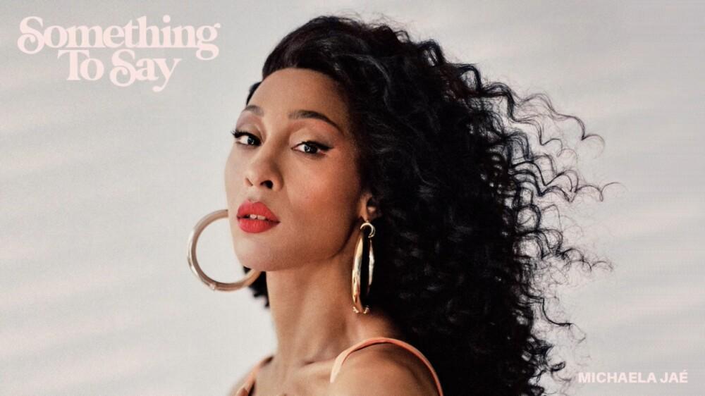 'Something to say', sencillo de Michaela Jaé