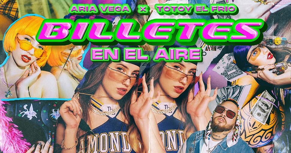 Aria Vega estrena 'Billetes En El Aire' junto a Totoy El Frio